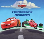 Cars: Francesco's Rematch - A Disney Read-Along ebook by Susan Amerikaner