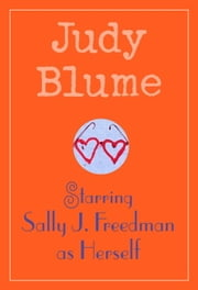Starring Sally J. Freedman as Herself ebook by Judy Blume
