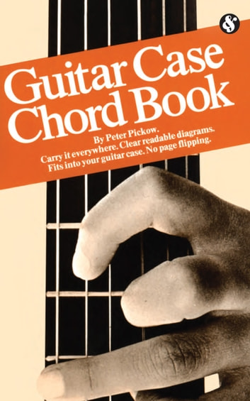 Guitar Case Chord Book  ebook by Peter Pickow