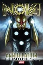 Nova Vol. 1: Annihilation - Conquest ebook by Dan Abnett, Andy Lanning, Sean Chen