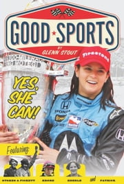 Yes, She Can! - Women's Sports Pioneers ebook by Glenn Stout