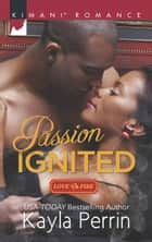 Passion Ignited ebook by Kayla Perrin