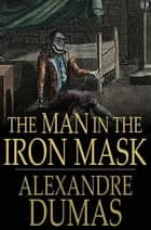 The Man in the Iron Mask ebook by
