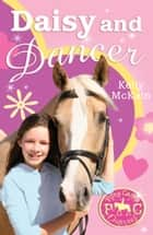 Daisy and Dancer ebook by Kelly McKain, Mandy Stanley Mandy Stanley