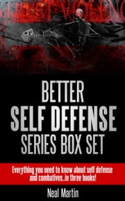 Better Self Defense Series Boxset ebook by Neal Martin