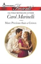 More Precious than a Crown ebook by Carol Marinelli