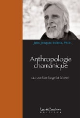 Anthropologie chamanique - Qui veut faire lange… fait la bête ! ebook by JEAN-JACQUES DUBOIS PhD