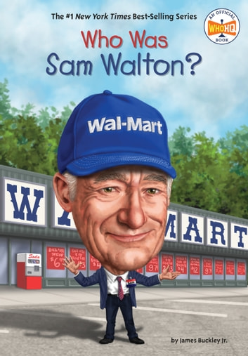 Who Was Sam Walton? ebook by James Buckley, Jr.,Who HQ