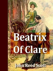 Beatrix of Clare ebook by John Reed Scott