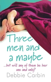 Three Men and a Maybe ebook by Debbie Carbin