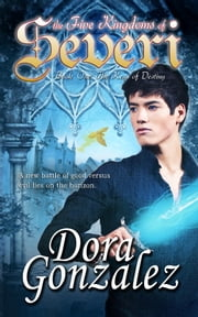 The Five Kingdoms of Severi - Book One - The Keys of Destiny ebook by Dora Gonzalez