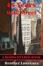 45 Years In Wall Street (Rediscovered Books) ebook by William D. Gann