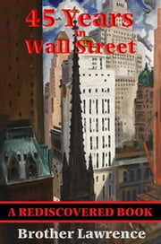 45 Years In Wall Street (Rediscovered Books) - A Review of the 1937 Panic and 1942 Panic, 1946 Bull Market with New Time Rules and Percentage Rules with Charts for Determining the Trend on Stocks ebook by William D. Gann