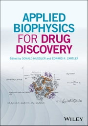 Applied Biophysics for Drug Discovery ebook by Donald Huddler, Edward E. Zartler