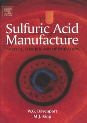Sulfuric Acid Manufacture ebook by Matt King,Michael Moats,Matthew J. King,William G. Davenport