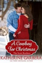 A Cowboy for Christmas 電子書 by Katherine Garbera