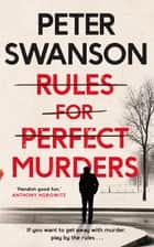 Rules for Perfect Murders - The 'fiendishly good' Richard and Judy Book Club pick ebook by