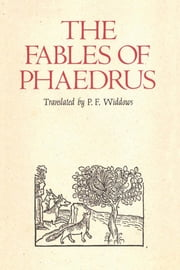 The Fables of Phaedrus ebook by Phaedrus,P. F. Widdows