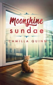 Moonshine Sundae ebook by Camilla Quinn