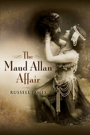 The Maud Allan Affair ebook by Russell James