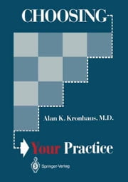 Choosing Your Practice ebook by Alan K. Kronhaus