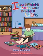 I like Different Books with Different Looks ebook by Susan McDonald