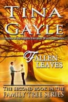 Fallen Leaves ebook by Tina Gayle