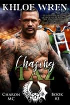 Chasing Taz - Charon MC, #3 ebook by Khloe Wren