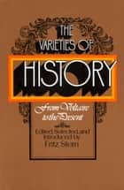 The Varieties of History - From Voltaire to the Present ebook by Fritz Stern
