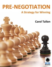 Pre-Negotiation: A Strategy for Winning ebook by Carol   Tallon