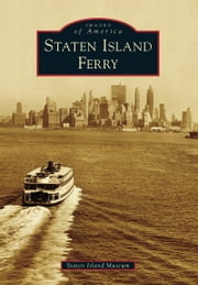Staten Island Ferry ebook by Staten Island Museum