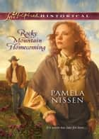 Rocky Mountain Homecoming (Mills & Boon Love Inspired Historical) ebook by Pamela Nissen