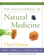 The Encyclopedia of Natural Medicine Third Edition ebook by Joseph Pizzorno,Michael T. Murray, M.D.