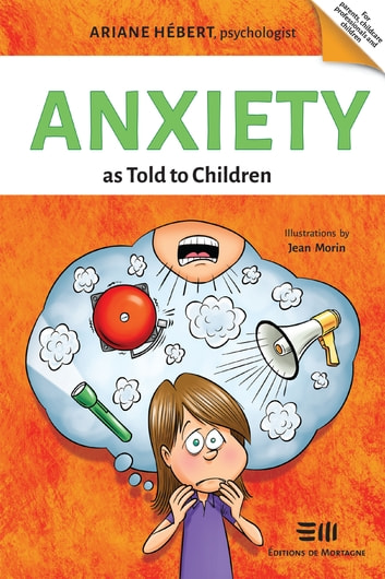 Anxiety as Told to Children - Written by Ariane Hébert, psychologist ebook by Ariane Hébert