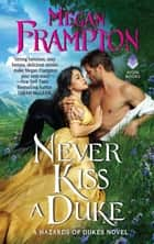 Never Kiss a Duke - A Hazards of Dukes Novel ebook by