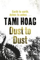 Dust To Dust ebook by Tami Hoag