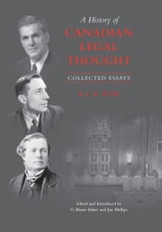 A History of Canadian Legal Thought - Collected Essays ebook by R.C.B. Risk,George Blain Baker,J. Phillips