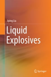 Liquid Explosives ebook by Jiping Liu
