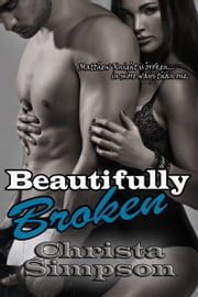 Beautifully Broken ebook by Christa Simpson