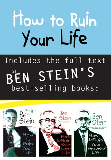 How to Ruin Your Life Anthology ebook by Ben Stein