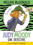 Judy Moody, Girl Detective ebooks by Megan McDonald, Peter H. Reynolds