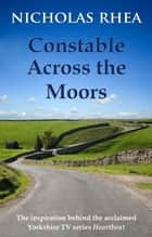 Constable Across the Moors ebook by Nicholas Rhea