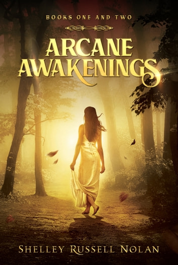 Arcane Awakenings Books One and Two ebook by Shelley Russell Nolan