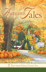 Tales from Grace Chapel Inn - Autumn Tales ebook by Jolyn Sharp