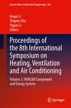 Proceedings of the 8th International Symposium on Heating, Ventilation and Air Conditioning ebook by Angui Li,Yingxin Zhu,Yuguo Li
