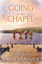 Going to the Chapel ebook by Joshlyn Racherbaumer