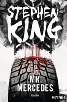 Mr. Mercedes - Roman ebook by Stephen King, Bernhard Kleinschmidt