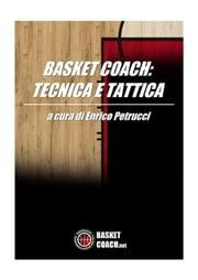 Basket coach: tecnica e tattica ebook by Enrico Petrucci