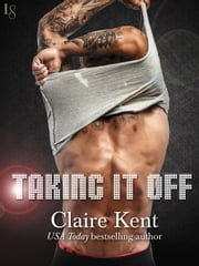 Taking It Off ebook by Claire Kent
