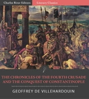 The Chronicles of the Fourth Crusade and the Conquest of Constantinople ebook by Geoffrey de Villehardouin